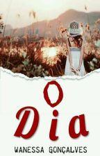 O Dia by wanessagp