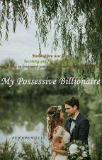 My Possessive Billionaire by yolandta_