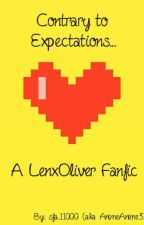Contrary to Expectations... (OliverxLen Fanfic) by AnimeAnime33