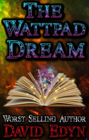 The Wattpad Dream by DavidEdyn