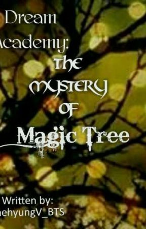 Dream Academy: The Mystery of Magic Tree by TaehyungV_BTS