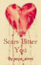 Scars Bitter You [One-shoot] by kimnae_ha