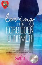 Loving the Forbidden Charmer (Preview, Now Published) by sofia_jade6