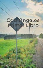Casi Angeles Primer Libro by elkapp