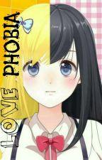 Love Phobia by UchihaAtsuko
