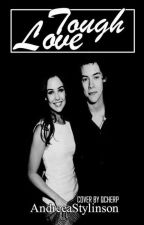 Tough Love. ( Harry Styles - F.F.) by AndreeaStylinson