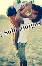 ¿Solo amigos? by sofiasanchez01