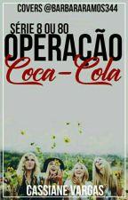 Operação Coca-Cola by Siane_Vargas