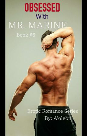 Obsessed with Mr. Marine ( Book 6 ) by CocoaButterDior