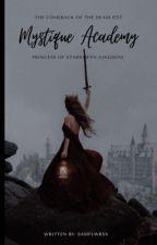 Mystique Academy: The Long Lost Princess Of Starrywyn Kingdom by SammyyyBby