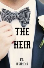 The Heir | Wattys 2017 by ItGirl317