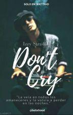 Don't Cry | Izzy Stradlin. by bebxhood