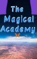 The magical academy (Complete) by cyrilbiscocho