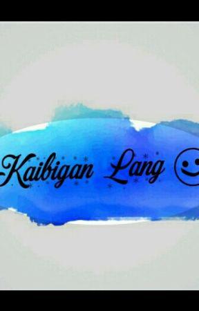 Kaibigan Lang 😊 by JunellBautista2