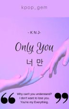 Only You (BTS Namjoon Fanfic) by kpop_gem