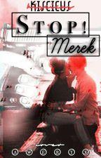 Stop! Merek /Befejezett/ by kiscicus02