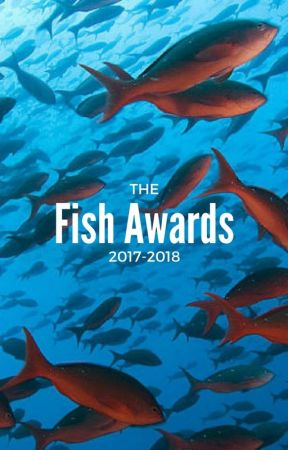 The Fish Awards | 2017-2018 [OPEN] by TheFishAwards
