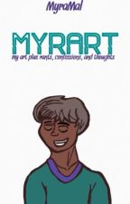 »Myrart« [my art plus rants, confessions, and thoughts] by MyraMal