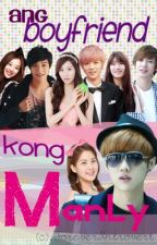 Ang Boyfriend kong Manly [COMPLETED] by infiniteNkim