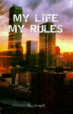 My life my rules by JoompX