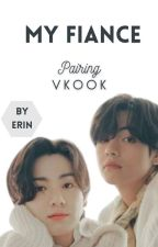 My Fiance• Vkook[Editing] by ErinJungkookie