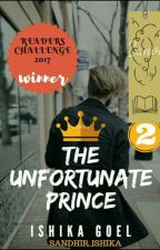 The Unfortunate Prince #ReadersChallenge ✔ by sandhir_ishika