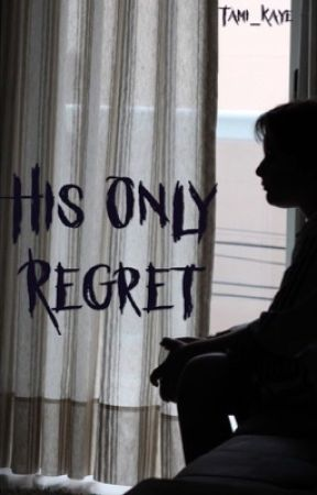 His Only Regret by tami_kaye
