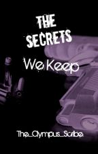 The Secrets We Keep [COMPLETED] by The_Olympus_Scribe