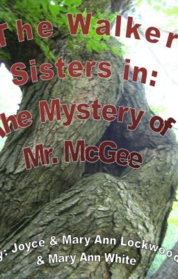 The Walker Sisters in: The Mystery of Mr. McGee