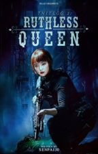 TNITLGQ 2: Ruthless Queen by Senpai30