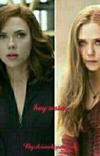 Hey sister (scarletwidow)  by iloveshipanyone