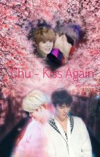 Chu {Kiss Again} by Xsuhanxun