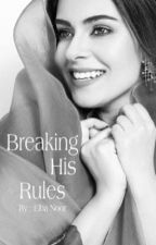 Breaking His Rules by elha__