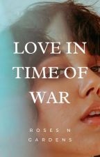Love in time of War by rosesngardens