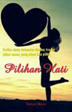 PILIHAN HATI by Nayz_123
