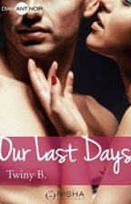 Our Last Days (édité chez Nisha éditions) by Twiny-B