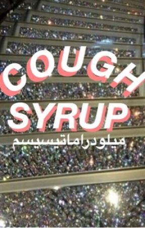 Cough Syrup by melodramaticism