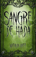 Sangre de Hada (Saga Sangre enamorada #2) by NataliaAlejandra