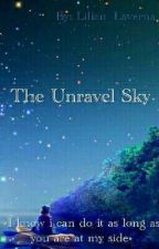 The Unravel Sky by Elthia_Valerie