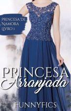 Princesa Arranjada by FunnyFics
