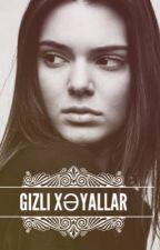 Gizli Xəyallar by Gulu988