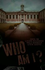 Who Am I? by livianM2003