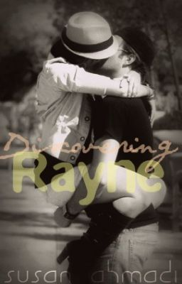 Discovering Rayne - [ ON HOLD FOR NOW ]