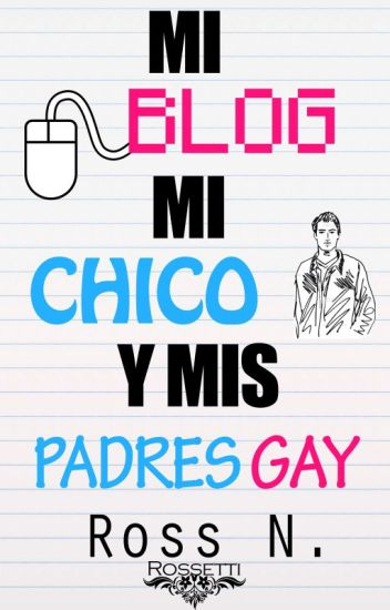 Mi blog, mi chico y mis padres gays.