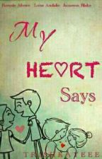 My Heart Says [EDITING] by imkcalb