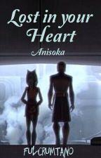Lost in your Heart (Anisoka) [Abgeschlossen] by FulcrumTano