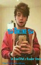 💎Online💎 (DanTDM x Reader)[ON HOLD] by danceFANDOMS