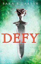 DEFY Excerpt by SaraBLarson