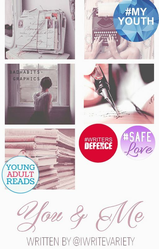 You and Me (A Wattpad Featured Story) ✔ by Iwritevariety
