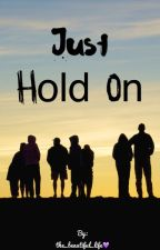 Just hold on  by the_beautiful_life